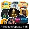 Download Afrobeats Update #15 (Soundgasm | Send Me Nudes | Berna Reloaded  | Yaba Buluku Remix | Singo | etc) Mp3