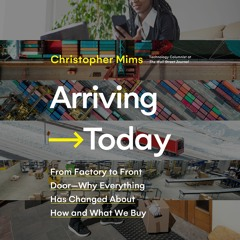 ARRIVING TODAY by Christopher Mims