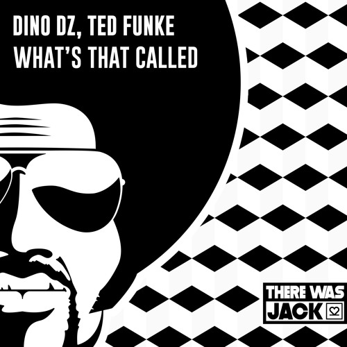 Dino DZ, Ted Funke - What's That Called