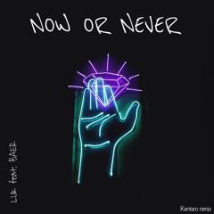 Now Or Never(Kentaro Remix) [feat. BAER]