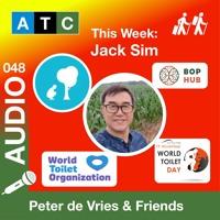 ATC 048 Jack Sim, BoPHub, World Toilet Organization, Improve Toilet, Sanitation Conditions Worldwide