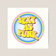 Sexy As$ Funk