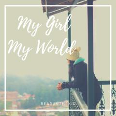 My Girl, My World