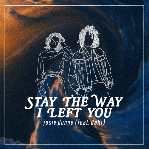 Stay The Way I Left You (feat. Dahl)