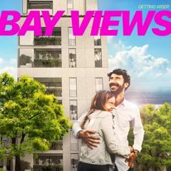 Getting Wiser - Bay Views