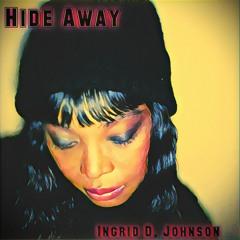 Hideaway - Ingrid D. Johnson