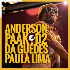 Anderson Paak, Da Guedes, Paula Lima & Marcelo D2