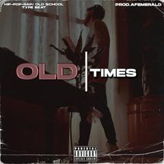 O L D  T I M E S - Hip-Pop & Rap/Old School Type Beat (Prod.AFemerald)