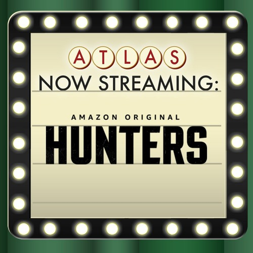 Hunters - Atlas: Now Streaming Episode 61