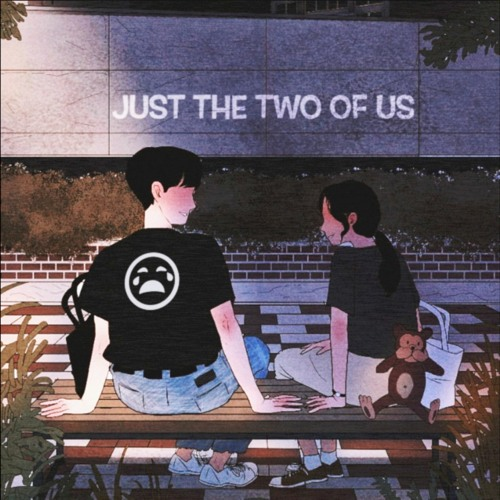 Just The Two Of Us (w/ Leah Suh)