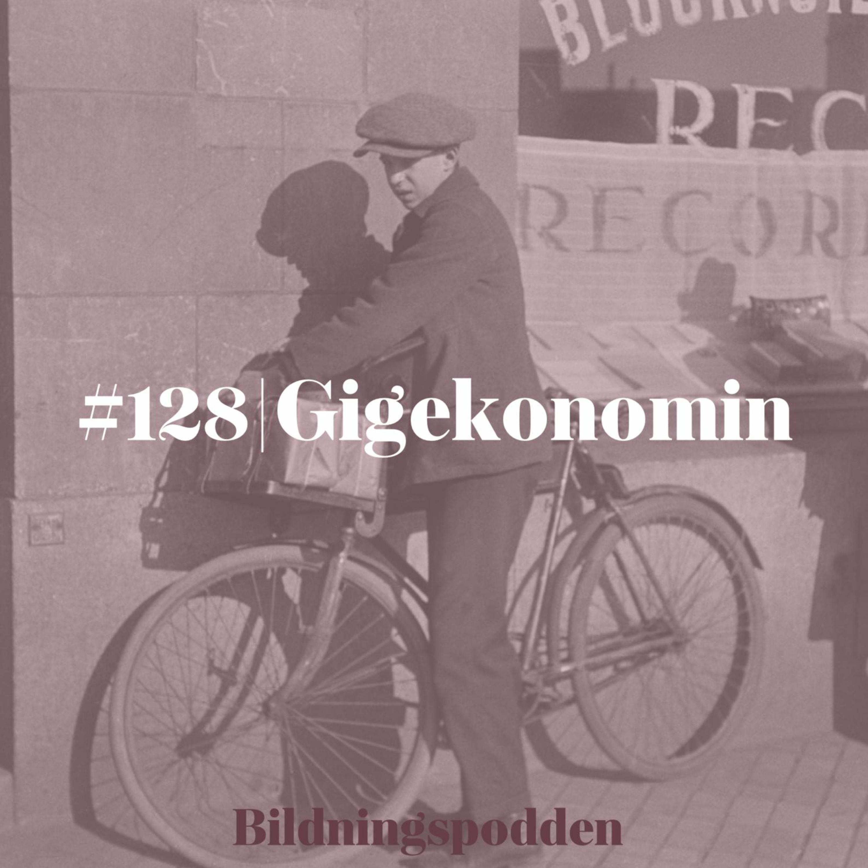 #128 Gigekonomin