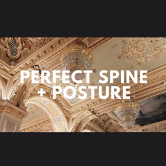 Perfect Spine + Posture (subliminal)