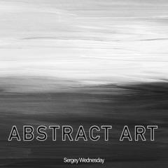 Sergey Wednesday - Abstract Art (Original Mix)