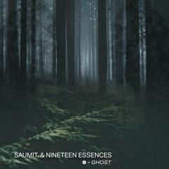 Saumit. & Nineteen Essences - Ghost