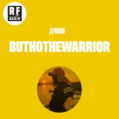 #RFRadio - 008 - ButhoTheWarrior