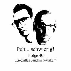 Folge 40 - Godzillas Sandwich-Maker