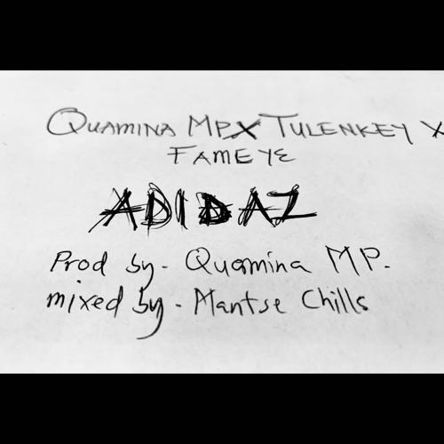 Tulenkey X Fameye X Quamina MP - Adidaz (NEW)