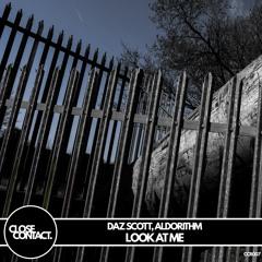 Look At Me (x Aldorithm) [Radio Edit] *FREE DL*