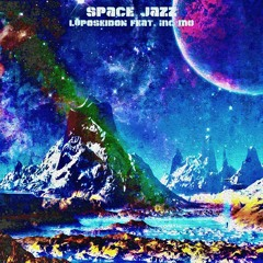 Space Jazz (Feat. inc mo) [Prod. Alcor]