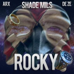 Shade Mils - ROCKY. [feat. Arx e De Ze] Prod. by Icona boi