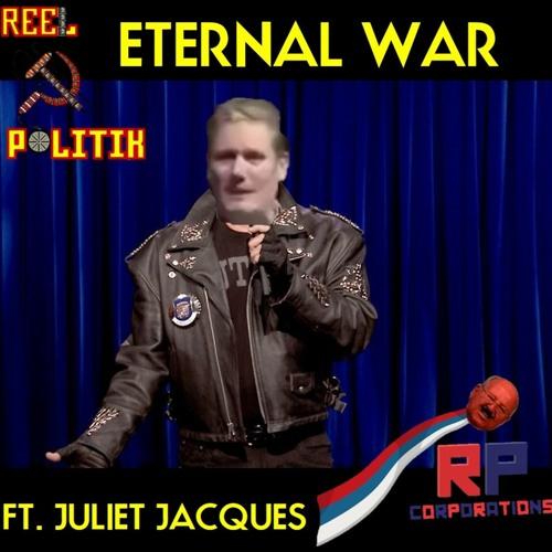 Episode 141 - Eternal War (ft. Juliet Jacques)