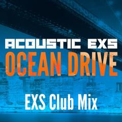 Ocean Drive (EXS Club Mix)