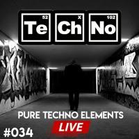 Pure Techno Elements ( Episode 34 ) LIVE