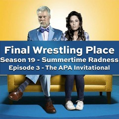 S19E3 - The APA Invitational [Summertime Radness]