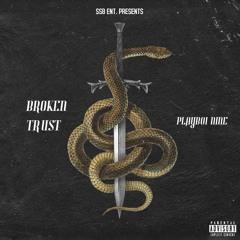 Playboi Nine ''Broken Trust''