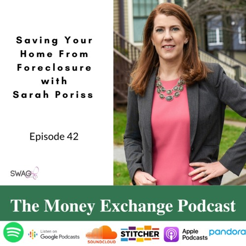 Saving Your Home From Foreclosure with Sarah Poriss - Eps 42