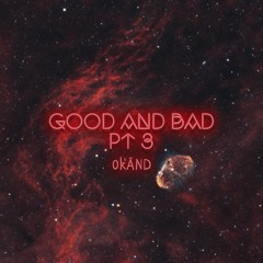 Good And Bad Pt3