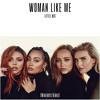 Little Mix - Woman Like Me (Wideboys Remix)