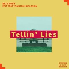 Tellin' Lies (feat. Phantom, Ross, & Nick Bonin)