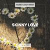 Skinny Love (Acoustic)