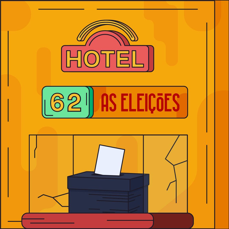 Hotel #62 - As Eleições