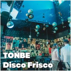 Tonbe - Disco Frisco - Free Download