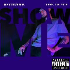 Show Me (Prod. Big Vein)