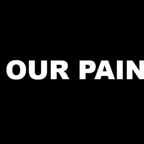 Our Pain