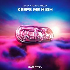 IZAAX X RAYCO KNOXX - Keeps Me High