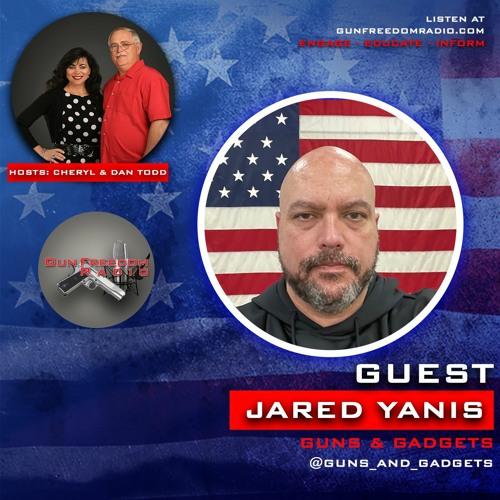 GunFreedomRadio EP302 Guns & Gadgets with Jared Yanis