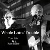 01 -  WHOLE LOTTA TROUBLE FOR A LITTLE BIT OF LOVE