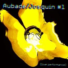 Aubade / Josquin #1
