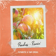 Futuristic x Sam Opoku - Peaches Remix