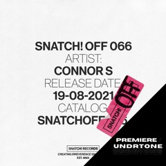 Connor S - Phantasy [Snatch! OFF] - PREMIERE