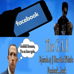 Blow the Whistle Facebook...book   The G.A.B. Episode 41