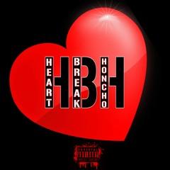 Heart Break Honcho (Prod. So Fresh Prince)