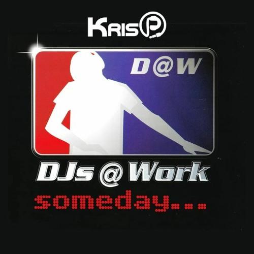 DJs @ Work - Someday (KrisP Remix)