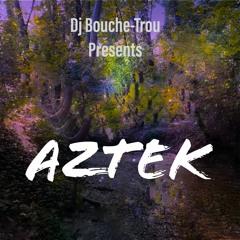 AZTEK ( ACIDCORE ) - DJ BOUCHE-TROU
