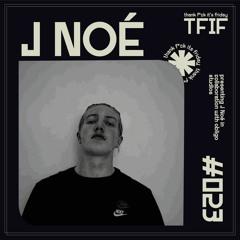 TFIF #023 / GUEST MIX / J Noé