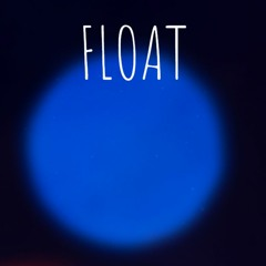 Float (now Mastered)